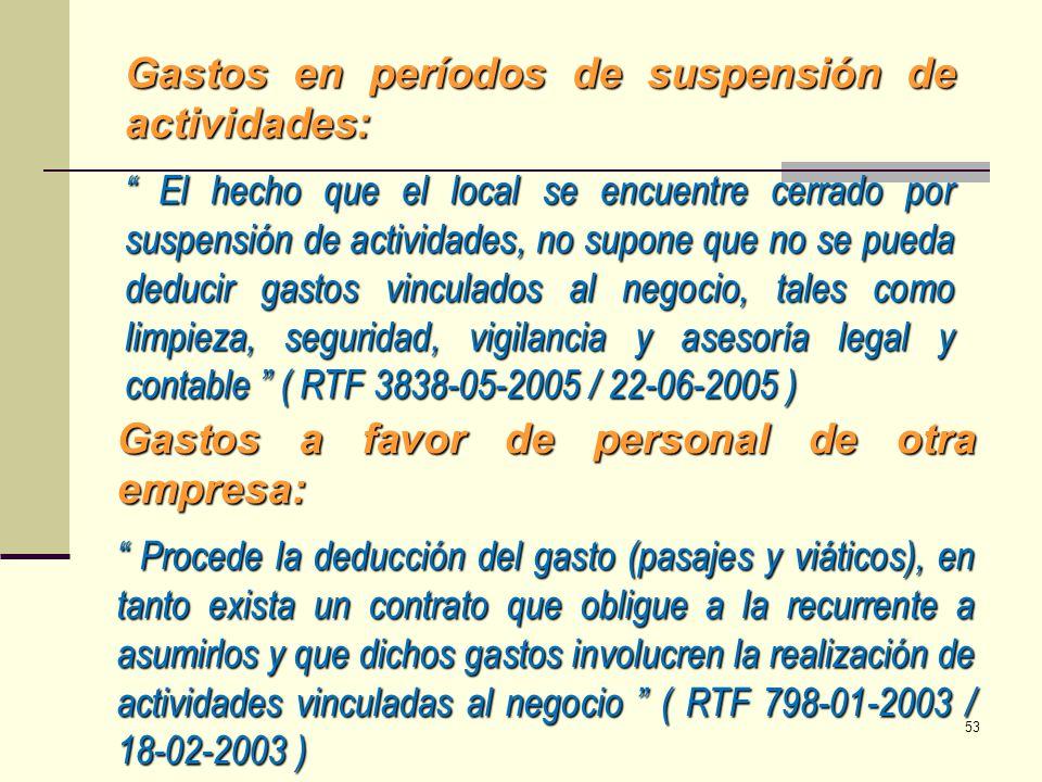Gastos en períodos de suspensión de actividades: El hecho que el local se encuentre cerrado por suspensión de actividades, no supone que no se pueda d