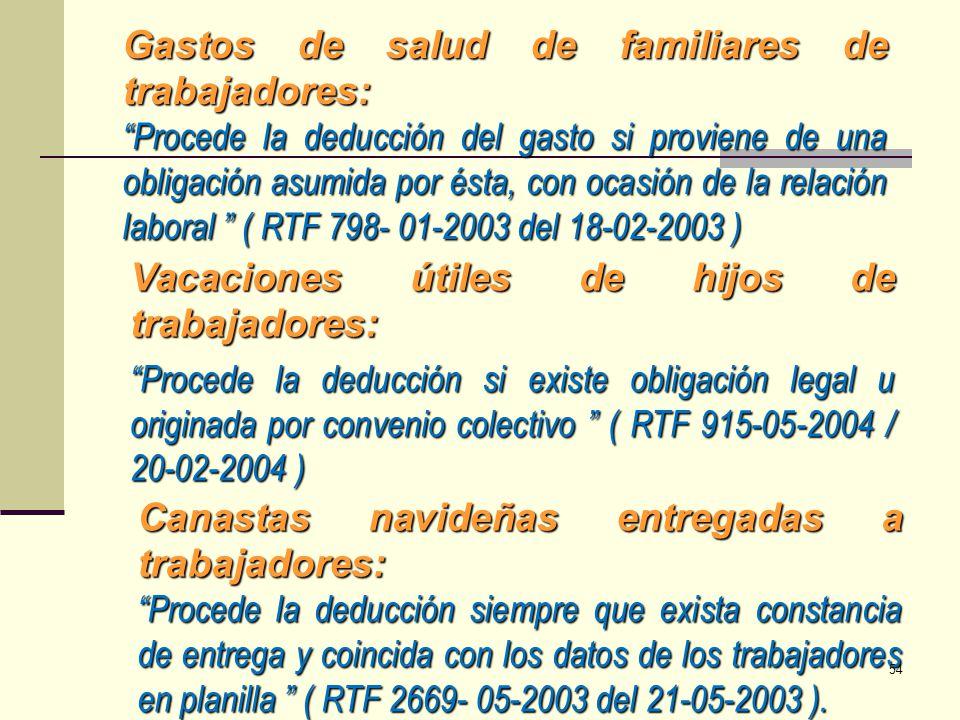 Gastos de salud de familiares de trabajadores: Procede la deducción del gasto si proviene de una obligación asumida por ésta, con ocasión de la relaci