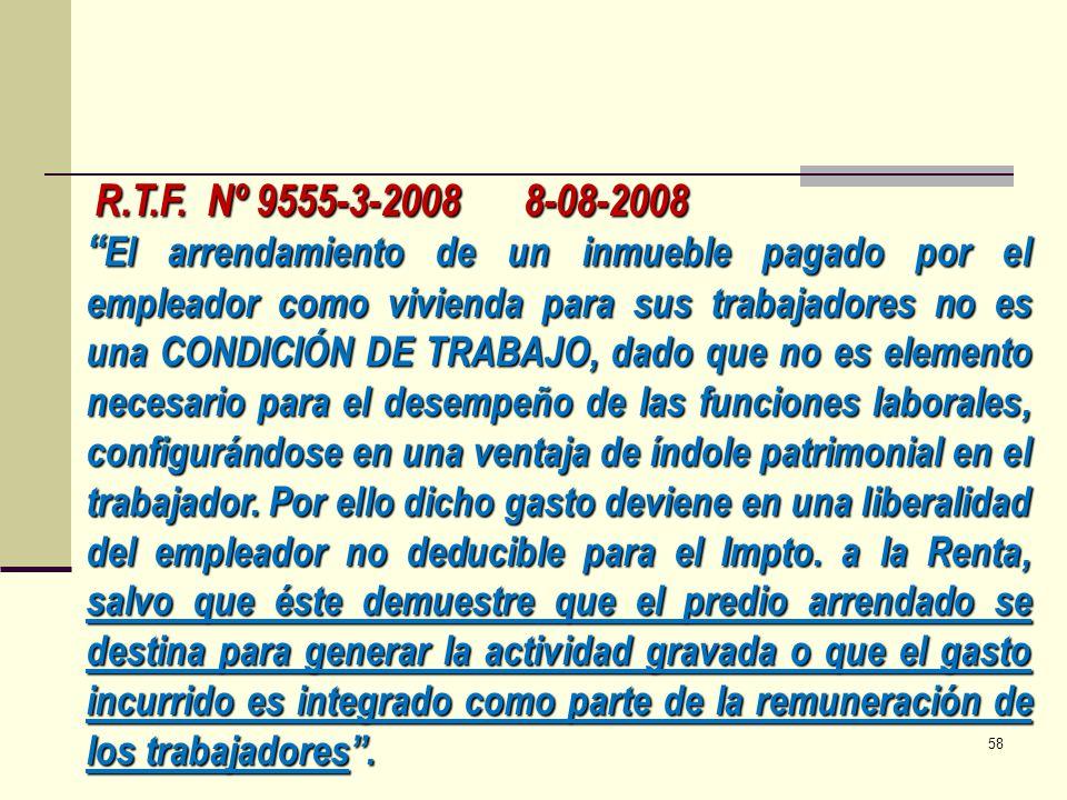 R.T.F. Nº 9555-3-2008 8-08-2008 El arrendamiento de un inmueble pagado por el empleador como vivienda para sus trabajadores no es una CONDICIÓN DE TRA