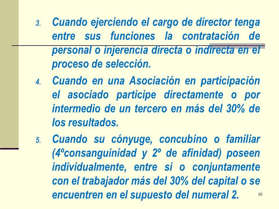 3. Cuando ejerciendo el cargo de director tenga entre sus funciones la contratación de personal o injerencia directa o indirecta en el proceso de sele