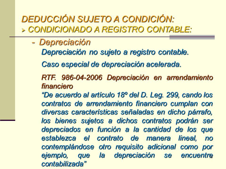 CONDICIONADO A REGISTRO CONTABLE: CONDICIONADO A REGISTRO CONTABLE: -Depreciación Depreciación no sujeto a registro contable. Caso especial de depreci