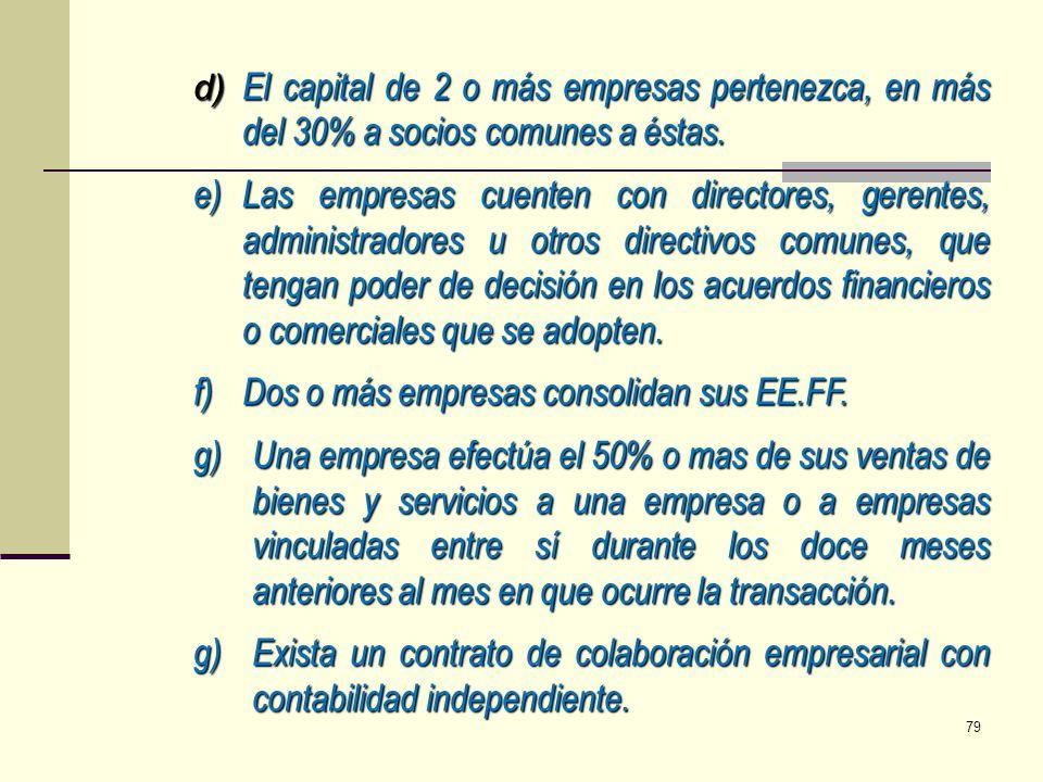 d) El capital de 2 o más empresas pertenezca, en más del 30% a socios comunes a éstas. e)Las empresas cuenten con directores, gerentes, administradore