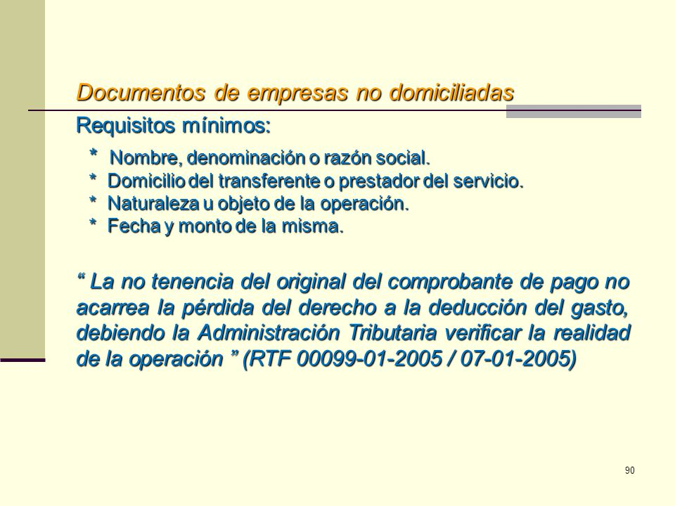 Documentos de empresas no domiciliadas Requisitos mínimos: * Nombre, denominación o razón social. * Domicilio del transferente o prestador del servici