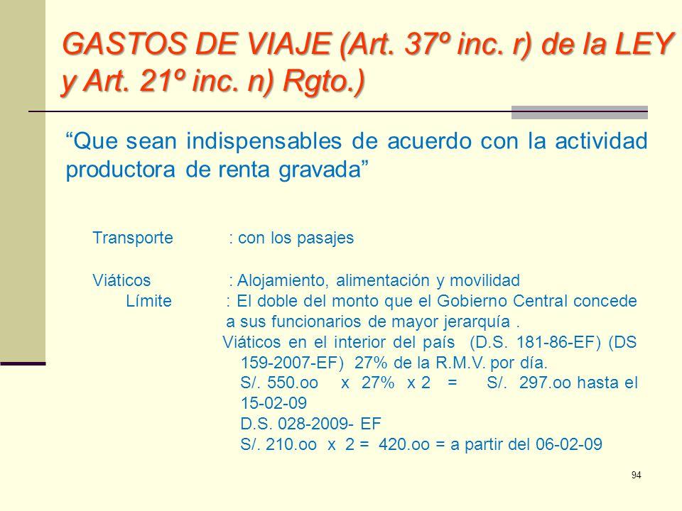 GASTOS DE VIAJE (Art. 37º inc. r) de la LEY y Art. 21º inc. n) Rgto.) Que sean indispensables de acuerdo con la actividad productora de renta gravada