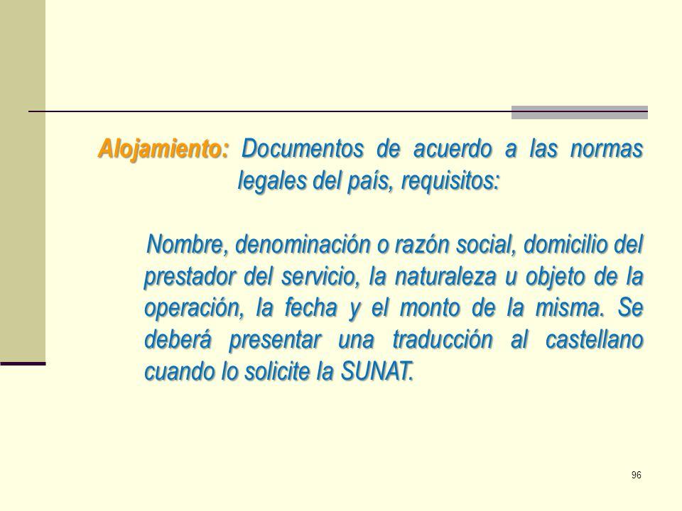 Alojamiento: Documentos de acuerdo a las normas legales del país, requisitos: Nombre, denominación o razón social, domicilio del prestador del servici