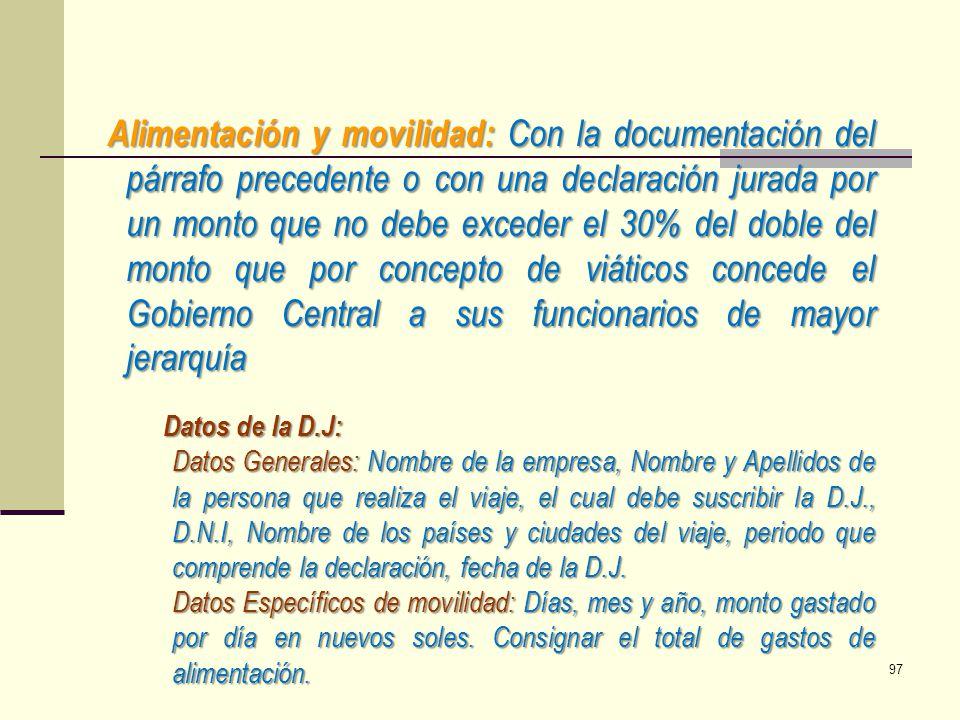 Alimentación y movilidad: Con la documentación del párrafo precedente o con una declaración jurada por un monto que no debe exceder el 30% del doble d