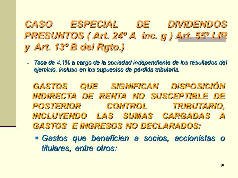 CASO ESPECIAL DE DIVIDENDOS PRESUNTOS ( Art. 24º A inc. g ) Art. 55º LIR y Art. 13º B del Rgto.) -Tasa de 4.1% a cargo de la sociedad independiente de