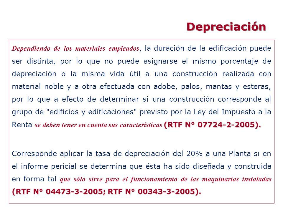 Depreciación (RTF N° 07724-2-2005). Dependiendo de los materiales empleados, la duración de la edificación puede ser distinta, por lo que no puede asi