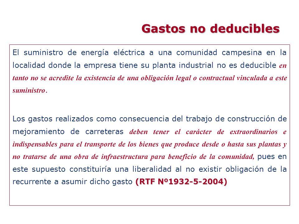 El suministro de energía eléctrica a una comunidad campesina en la localidad donde la empresa tiene su planta industrial no es deducible en tanto no s