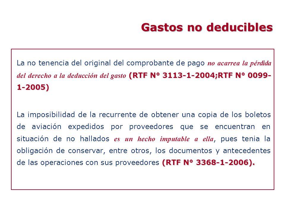 (RTF N° 3113-1-2004;RTF N° 0099- 1-2005) La no tenencia del original del comprobante de pago no acarrea la pérdida del derecho a la deducción del gast