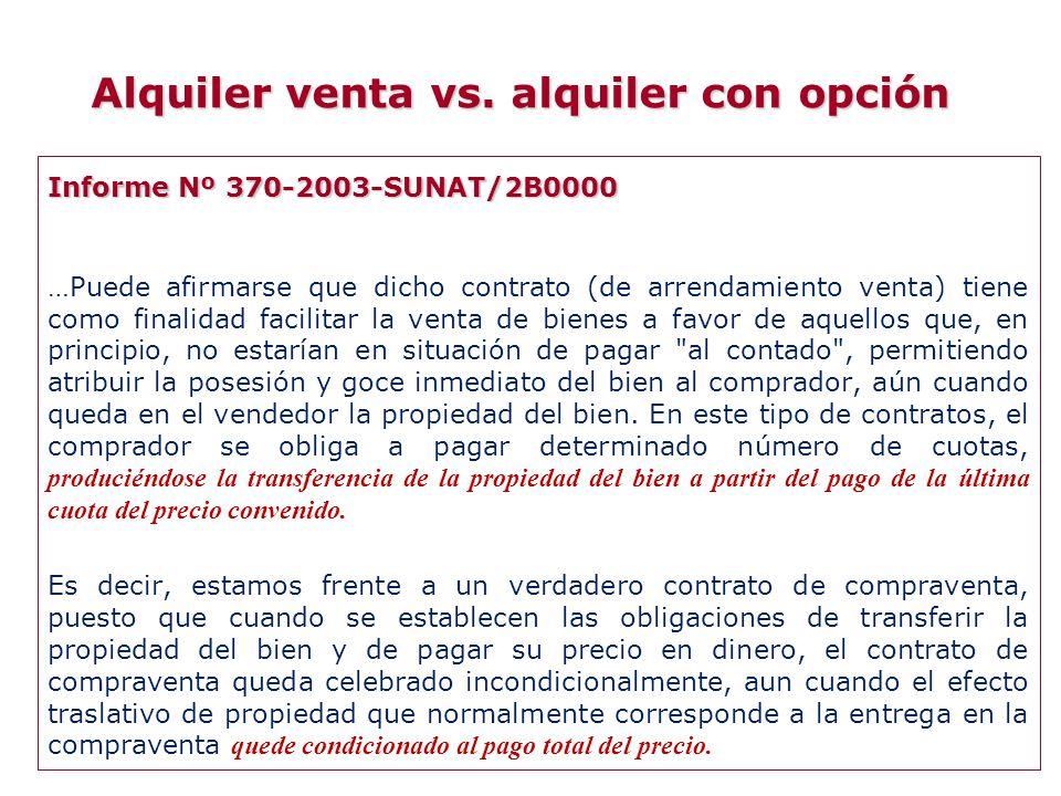 Informe Nº 370-2003-SUNAT/2B0000 …Puede afirmarse que dicho contrato (de arrendamiento venta) tiene como finalidad facilitar la venta de bienes a favo