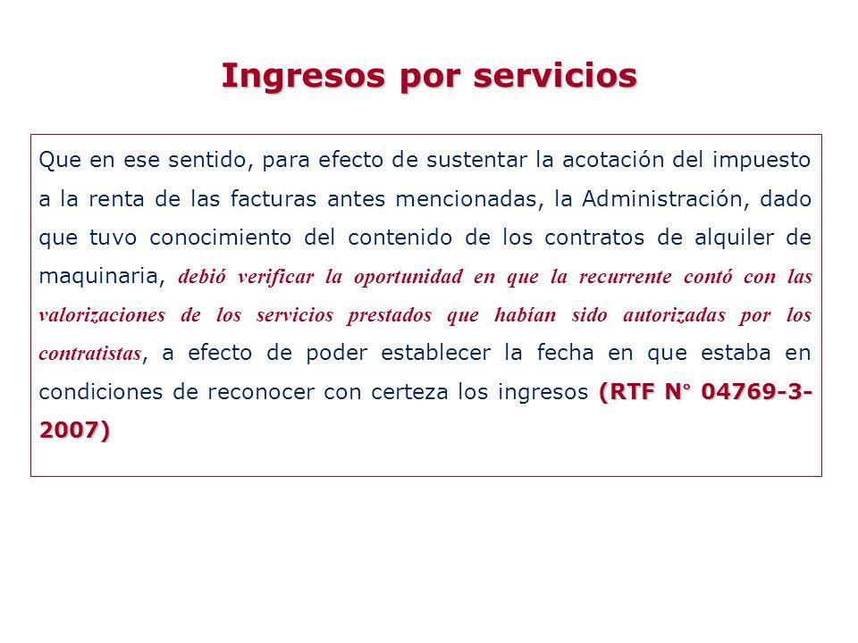 (RTF N° 04769-3- 2007) Que en ese sentido, para efecto de sustentar la acotación del impuesto a la renta de las facturas antes mencionadas, la Adminis