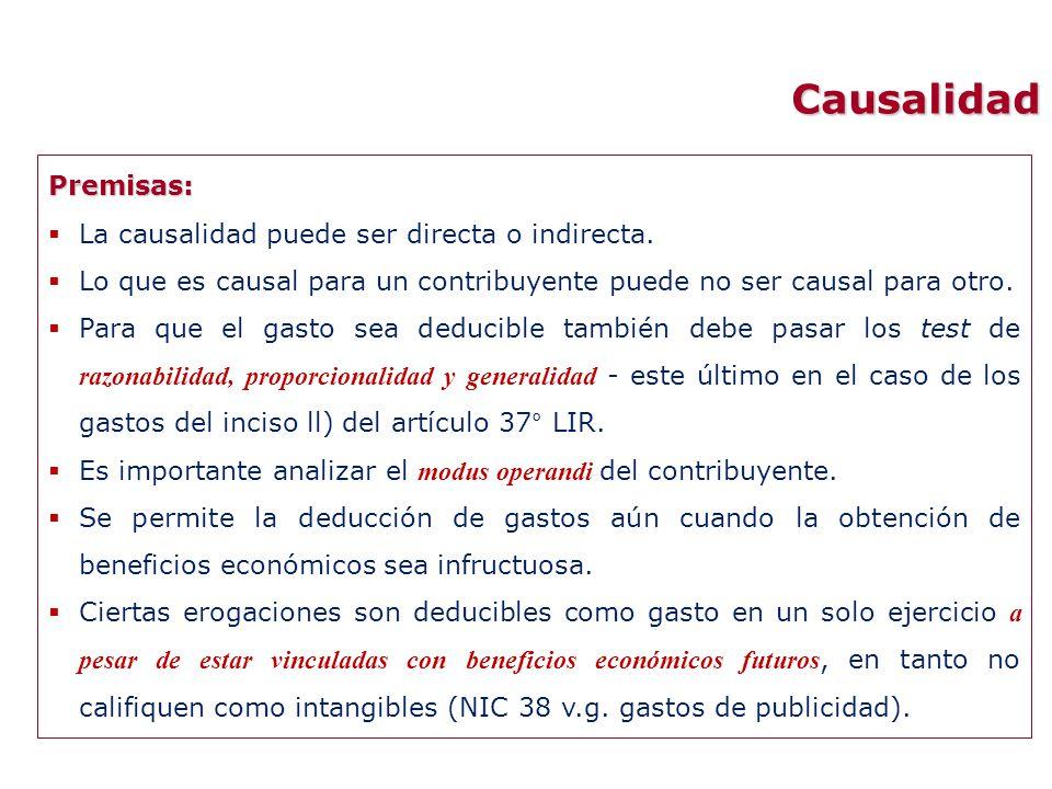 Causalidad Premisas: La causalidad puede ser directa o indirecta. Lo que es causal para un contribuyente puede no ser causal para otro. Para que el ga