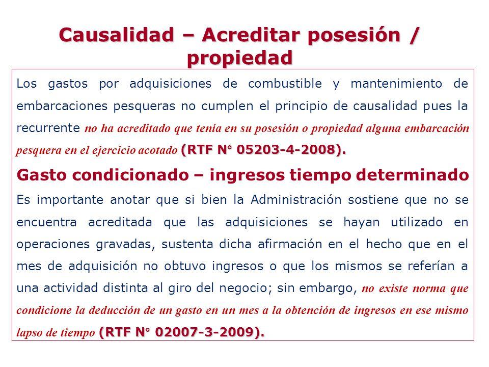 Causalidad – Acreditar posesión / propiedad (RTF N° 05203-4-2008). Los gastos por adquisiciones de combustible y mantenimiento de embarcaciones pesque