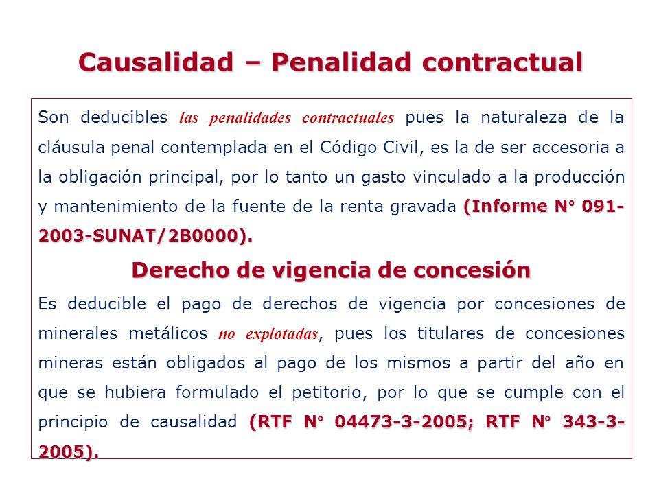 Causalidad – Penalidad contractual (Informe N° 091- 2003-SUNAT/2B0000). Son deducibles las penalidades contractuales pues la naturaleza de la cláusula
