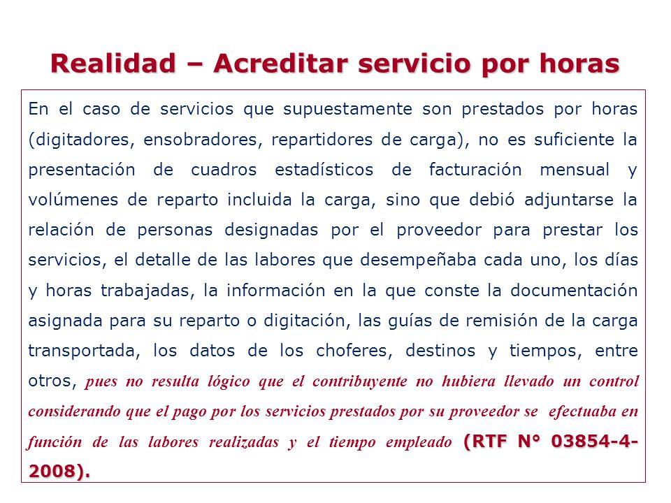 (RTF N° 03854-4- 2008). En el caso de servicios que supuestamente son prestados por horas (digitadores, ensobradores, repartidores de carga), no es su