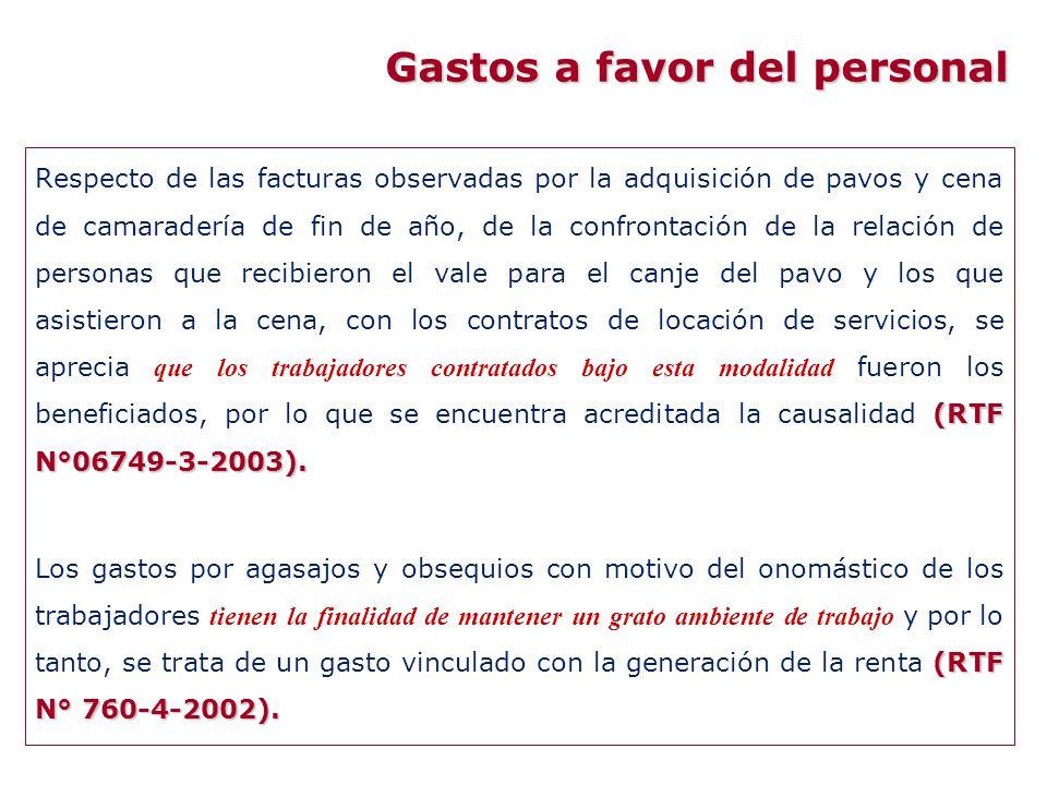 (RTF N°06749-3-2003). Respecto de las facturas observadas por la adquisición de pavos y cena de camaradería de fin de año, de la confrontación de la r