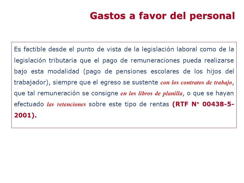 (RTF N° 00438-5- 2001). Es factible desde el punto de vista de la legislación laboral como de la legislación tributaria que el pago de remuneraciones