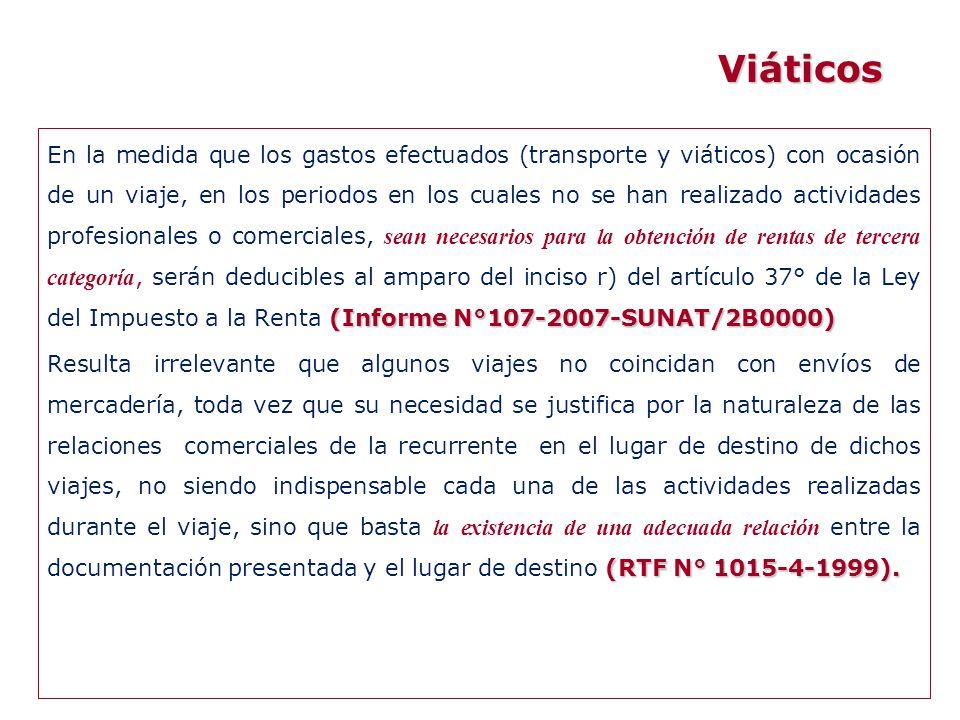 (Informe N°107-2007-SUNAT/2B0000) En la medida que los gastos efectuados (transporte y viáticos) con ocasión de un viaje, en los periodos en los cuale