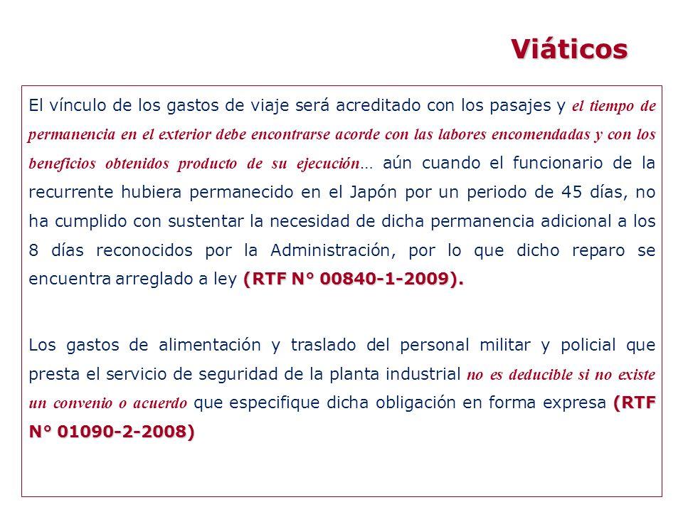 (RTF N° 00840-1-2009). El vínculo de los gastos de viaje será acreditado con los pasajes y el tiempo de permanencia en el exterior debe encontrarse ac