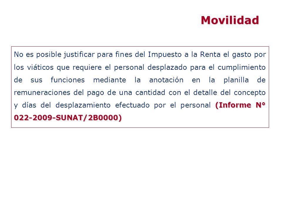 (Informe N° 022-2009-SUNAT/2B0000) No es posible justificar para fines del Impuesto a la Renta el gasto por los viáticos que requiere el personal desp