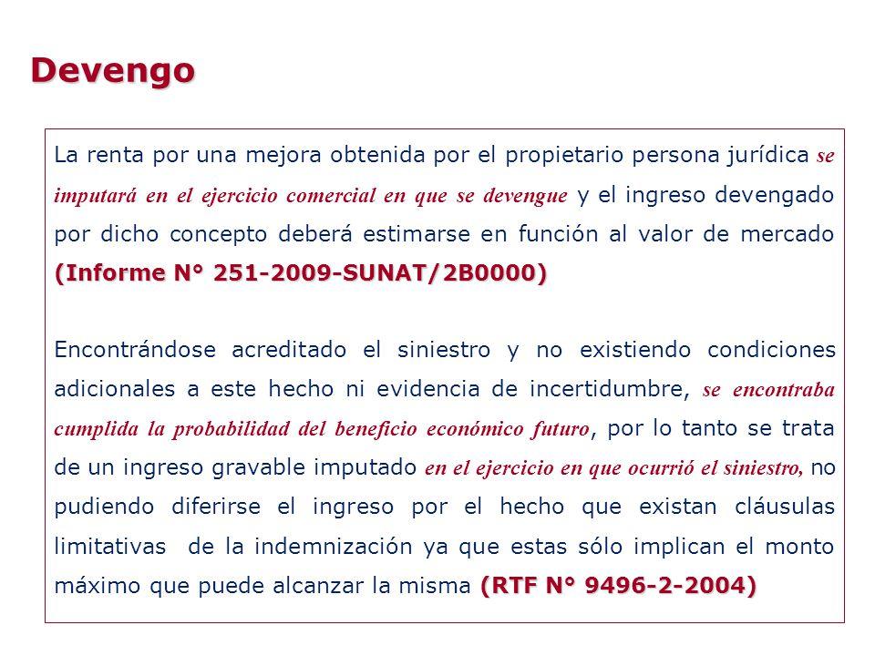 Devengo (Informe N° 251-2009-SUNAT/2B0000) La renta por una mejora obtenida por el propietario persona jurídica se imputará en el ejercicio comercial