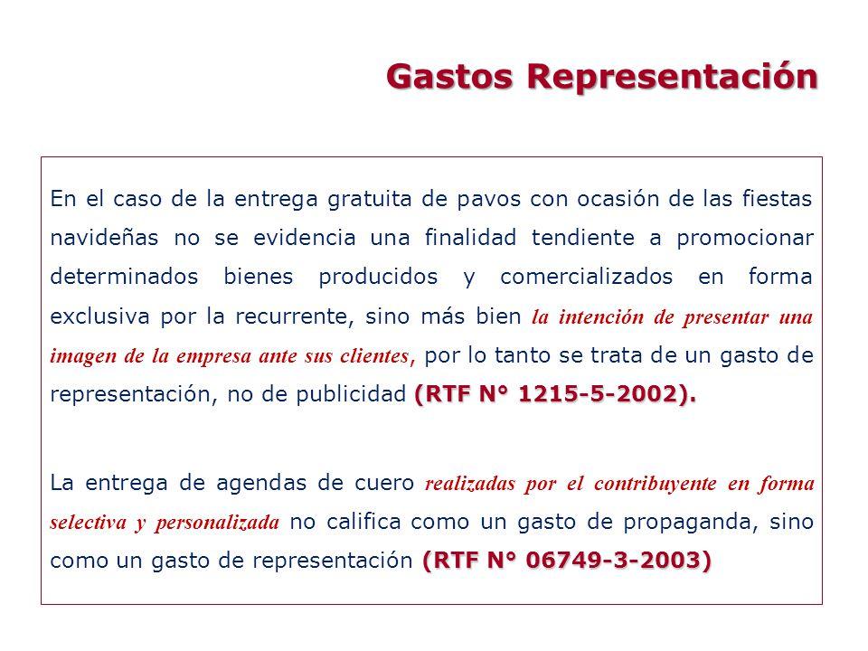 Gastos Representación (RTF N° 1215-5-2002). En el caso de la entrega gratuita de pavos con ocasión de las fiestas navideñas no se evidencia una finali