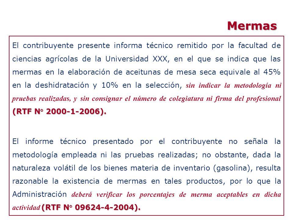 Mermas (RTF N° 2000-1-2006). El contribuyente presente informa técnico remitido por la facultad de ciencias agrícolas de la Universidad XXX, en el que