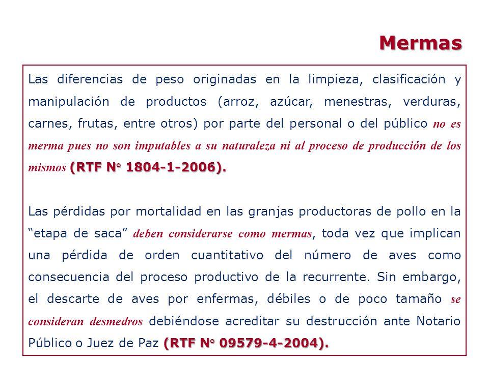 Mermas (RTF N° 1804-1-2006). Las diferencias de peso originadas en la limpieza, clasificación y manipulación de productos (arroz, azúcar, menestras, v