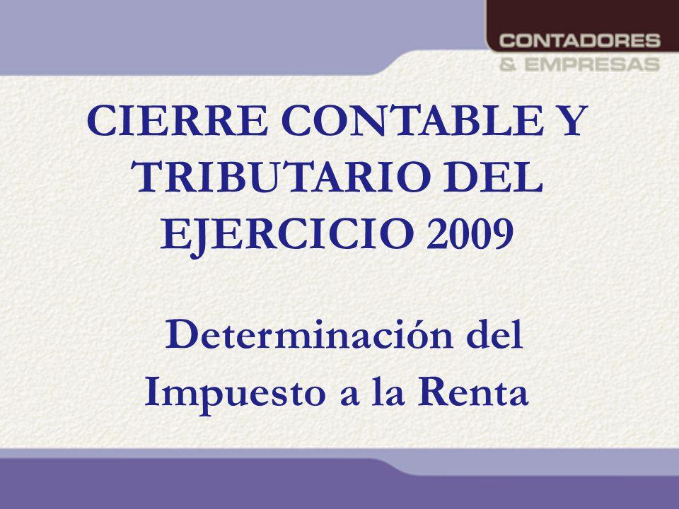 CIERRE CONTABLE Y TRIBUTARIO DEL EJERCICIO 2009 Determinación del Impuesto a la Renta