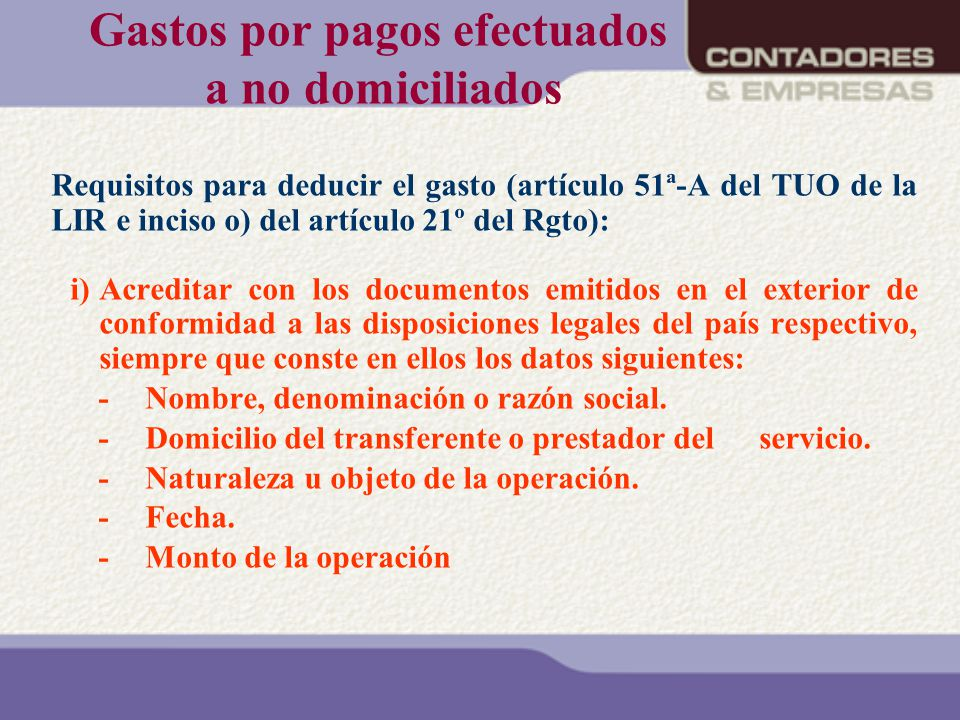 Gastos por pagos efectuados a no domiciliados Requisitos para deducir el gasto (artículo 51ª-A del TUO de la LIR e inciso o) del artículo 21º del Rgto