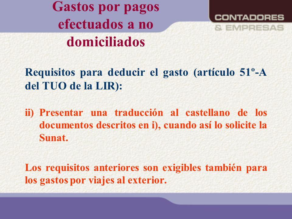 Gastos por pagos efectuados a no domiciliados Requisitos para deducir el gasto (artículo 51º-A del TUO de la LIR): ii) Presentar una traducción al cas