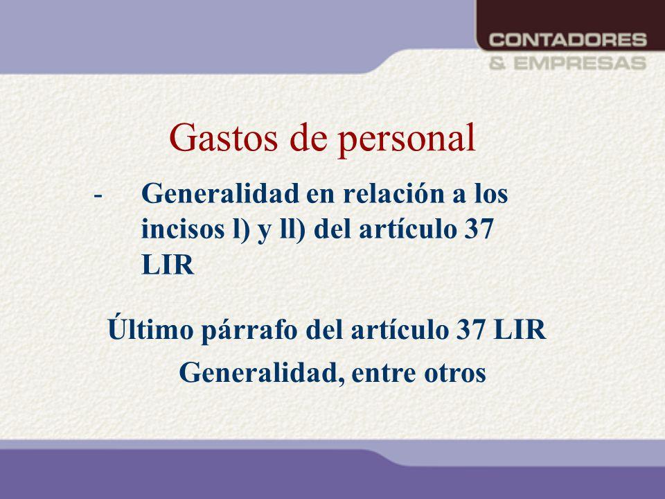 Gastos de personal -Generalidad en relación a los incisos l) y ll) del artículo 37 LIR Último párrafo del artículo 37 LIR Generalidad, entre otros