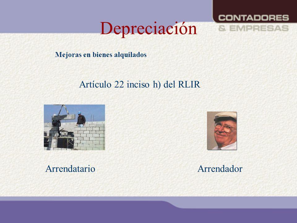 Depreciación Mejoras en bienes alquilados Artículo 22 inciso h) del RLIR ArrendatarioArrendador