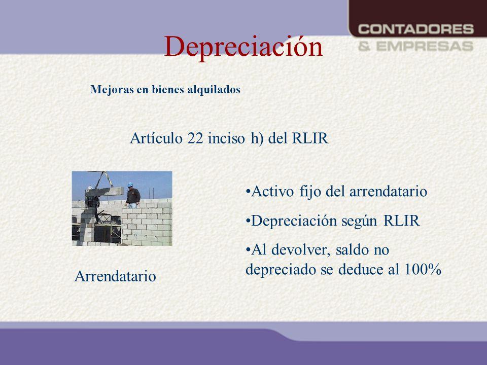 Depreciación Mejoras en bienes alquilados Artículo 22 inciso h) del RLIR Arrendatario Activo fijo del arrendatario Depreciación según RLIR Al devolver
