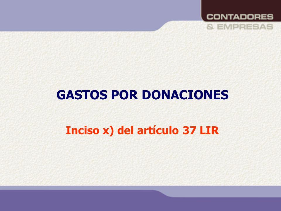 GASTOS POR DONACIONES Inciso x) del artículo 37 LIR