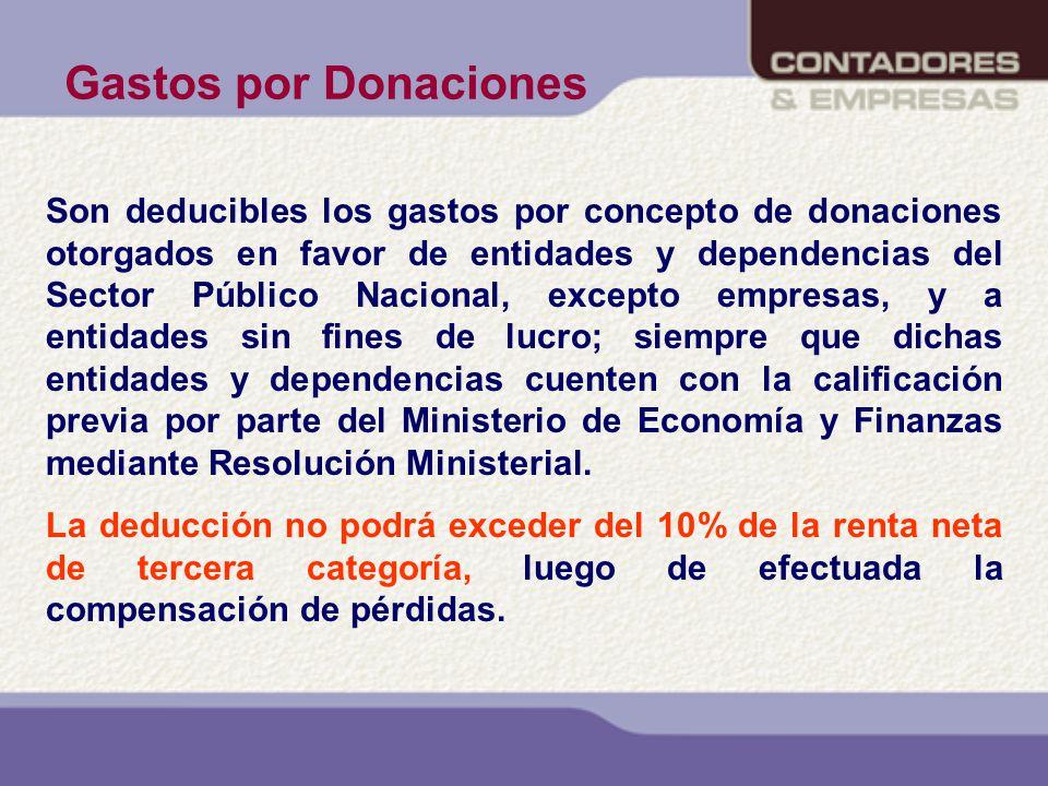 Gastos por Donaciones Son deducibles los gastos por concepto de donaciones otorgados en favor de entidades y dependencias del Sector Público Nacional,