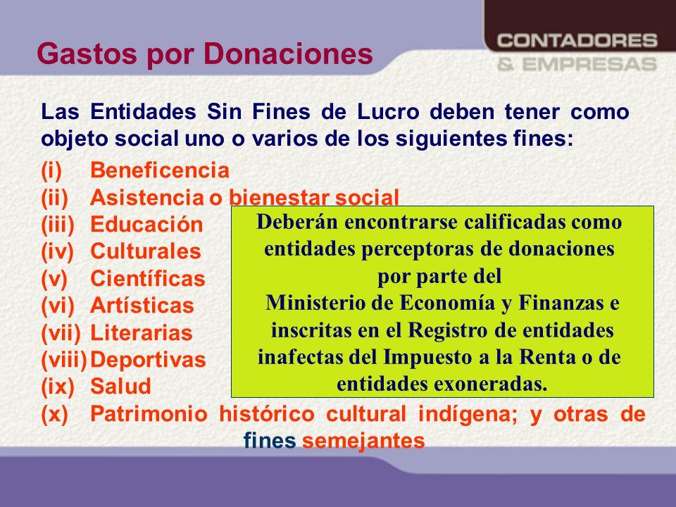 (i)Beneficencia (ii)Asistencia o bienestar social (iii)Educación (iv)Culturales (v)Científicas (vi)Artísticas (vii)Literarias (viii)Deportivas (ix)Sal