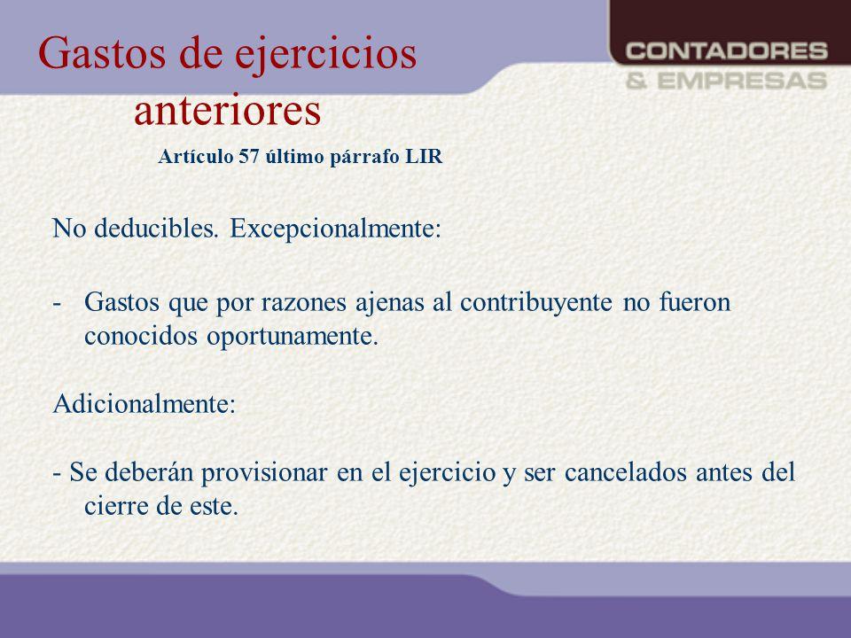 Gastos de ejercicios anteriores Artículo 57 último párrafo LIR -Gastos que por razones ajenas al contribuyente no fueron conocidos oportunamente. Adic