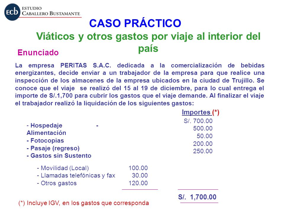 Viáticos y otros gastos por viaje al interior del país Enunciado La empresa PERITAS S.A.C. dedicada a la comercialización de bebidas energizantes, dec