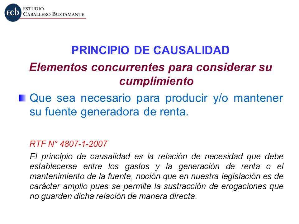PRINCIPIO DE CAUSALIDAD Elementos concurrentes para considerar su cumplimiento Que sea necesario para producir y/o mantener su fuente generadora de re