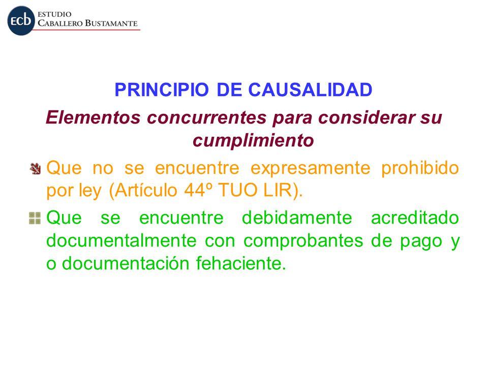 PRINCIPIO DE CAUSALIDAD Elementos concurrentes para considerar su cumplimiento Que no se encuentre expresamente prohibido por ley (Artículo 44º TUO LI