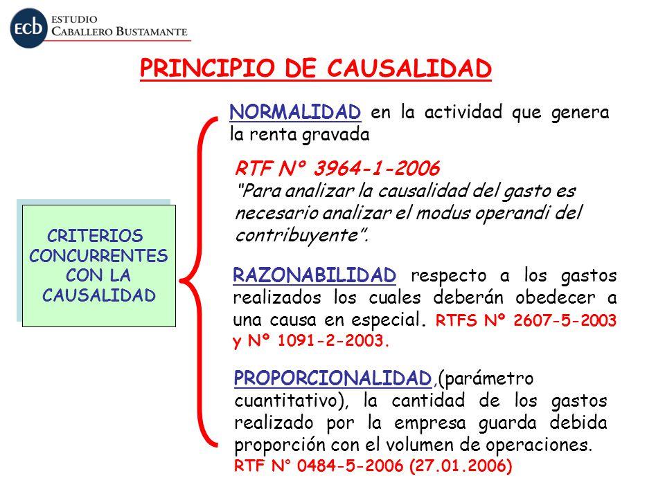 RTF N° 3964-1-2006 Para analizar la causalidad del gasto es necesario analizar el modus operandi del contribuyente. PRINCIPIO DE CAUSALIDAD NORMALIDAD