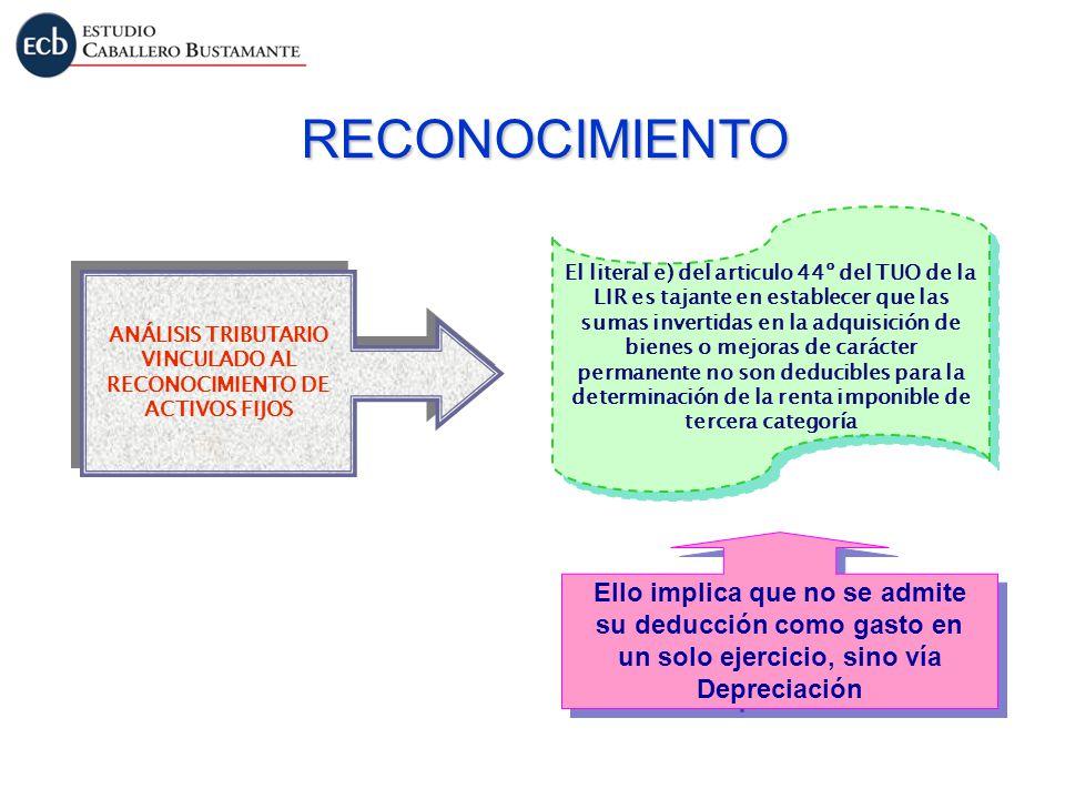 ANÁLISIS TRIBUTARIO VINCULADO AL RECONOCIMIENTO DE ACTIVOS FIJOS ANÁLISIS TRIBUTARIO VINCULADO AL RECONOCIMIENTO DE ACTIVOS FIJOS El literal e) del ar