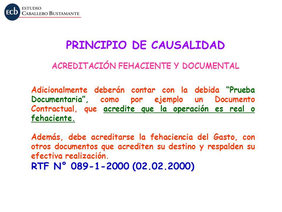Adicionalmente deberán contar con la debida Prueba Documentaria, como por ejemplo un Documento Contractual, que acredite que la operación es real o fe