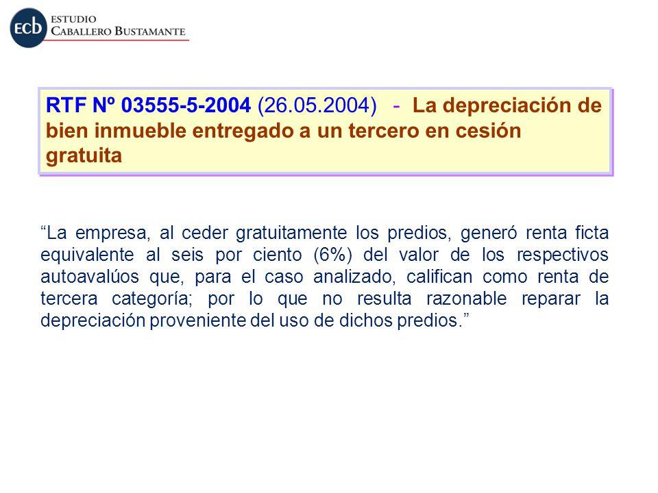 RTF Nº 03555-5-2004 (26.05.2004) - La depreciación de bien inmueble entregado a un tercero en cesión gratuita La empresa, al ceder gratuitamente los p