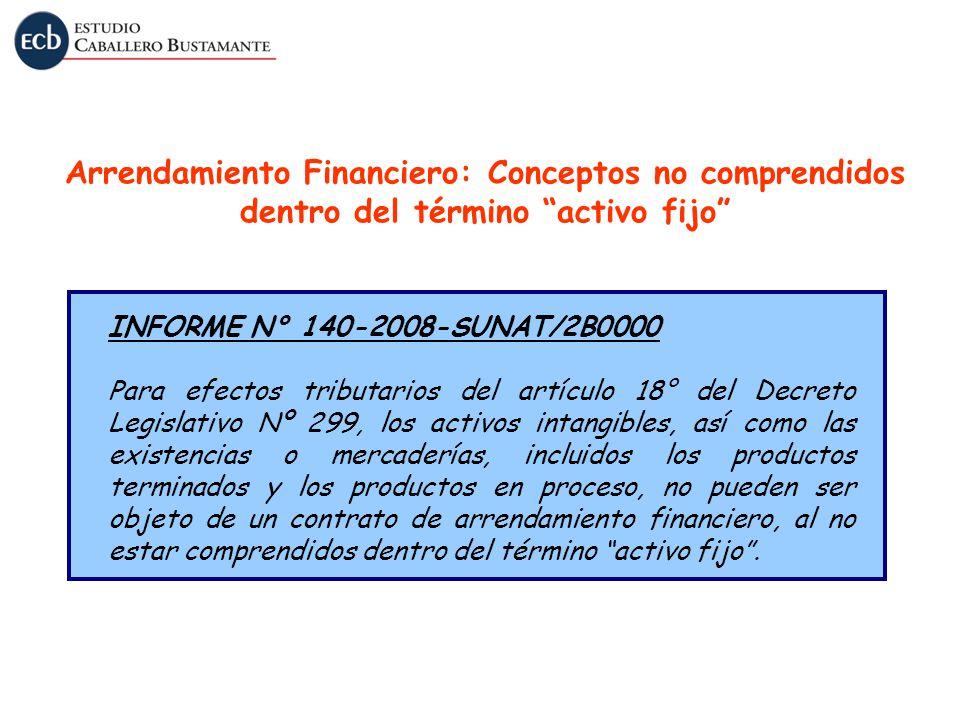I INFORME N° 140-2008-SUNAT/2B0000 Para efectos tributarios del artículo 18° del Decreto Legislativo Nº 299, los activos intangibles, así como las exi
