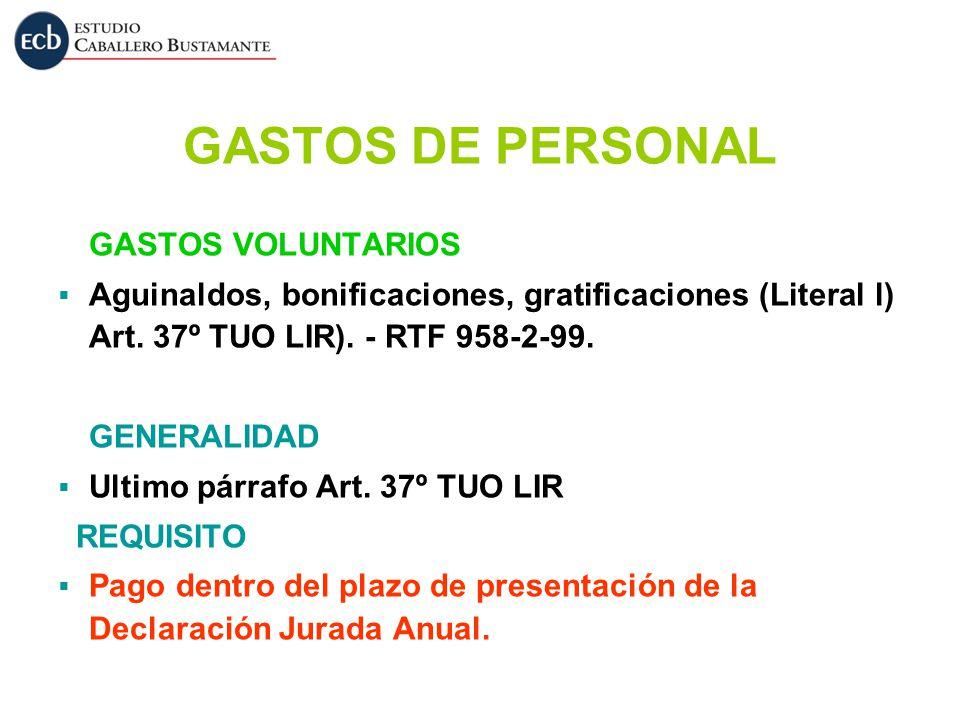 GASTOS DE PERSONAL GASTOS VOLUNTARIOS Aguinaldos, bonificaciones, gratificaciones (Literal l) Art. 37º TUO LIR). - RTF 958-2-99. GENERALIDAD Ultimo pá
