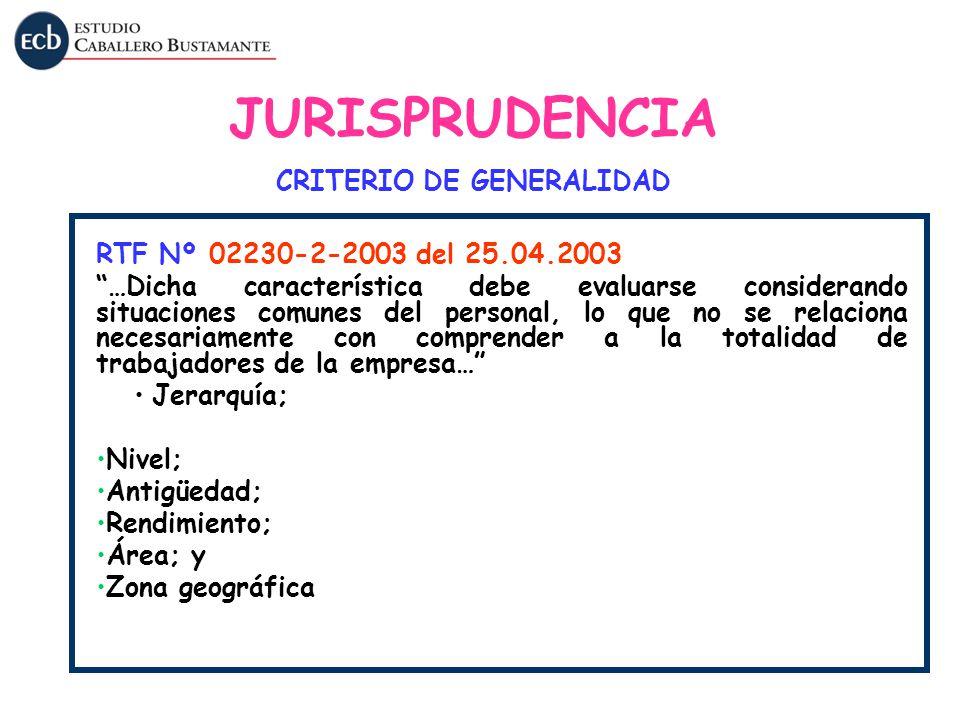 RTF Nº 02230-2-2003 del 25.04.2003 …Dicha característica debe evaluarse considerando situaciones comunes del personal, lo que no se relaciona necesari