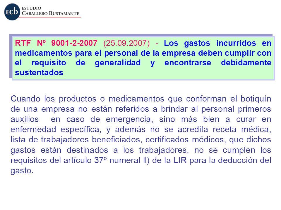 RTF Nº 9001-2-2007 (25.09.2007) - Los gastos incurridos en medicamentos para el personal de la empresa deben cumplir con el requisito de generalidad y